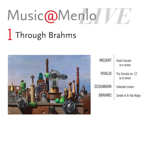 Music@Menlo 2011: Through Brahms Disc 1: Mozart, Vivaldi, Schumann, Brahms