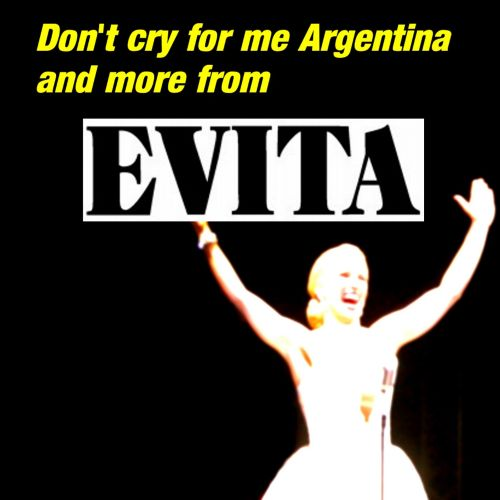 Don't Cry For Me Argentina and More from Evita