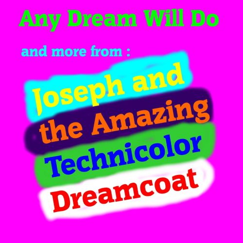 Any Dream Will Do, and more from Joseph and the Amazing Technicolor Dreamcoat