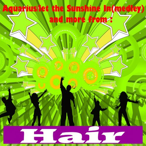 Aquarius, Let the Sunshine In' and More from Hair The Musical