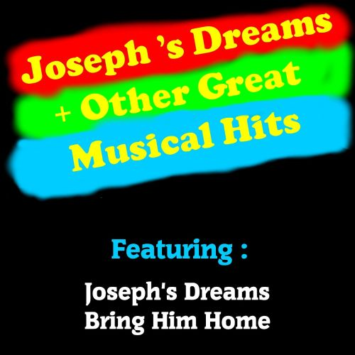 Joseph's Dreams + Other Great Musical Hits