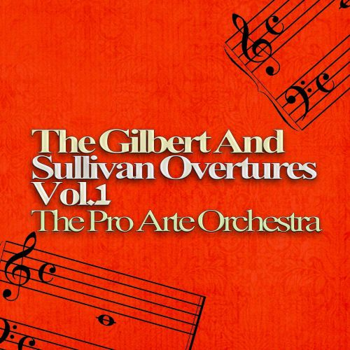 The Gilbert and Sullivan Overtures, Vol. 1