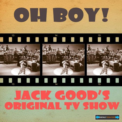 Oh Boy! Jack Good's Original TV Show