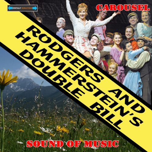 Rodgers and Hammerstein's Double Bill: Carousel/Sound of Music