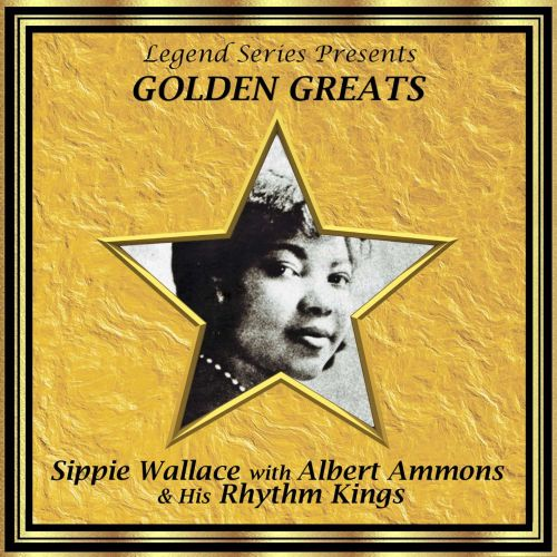 Sippie Wallace With Albert Ammons and His Rhythm Kings
