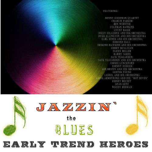 Jazzin' The Blues: Early Trend Heroes