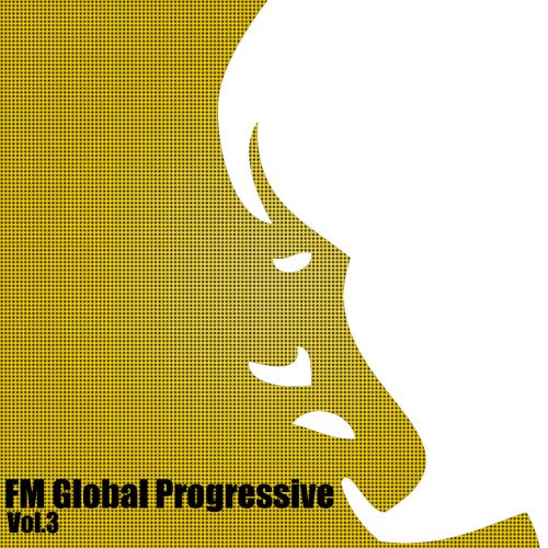 FM Global Progressive, Vol. 3