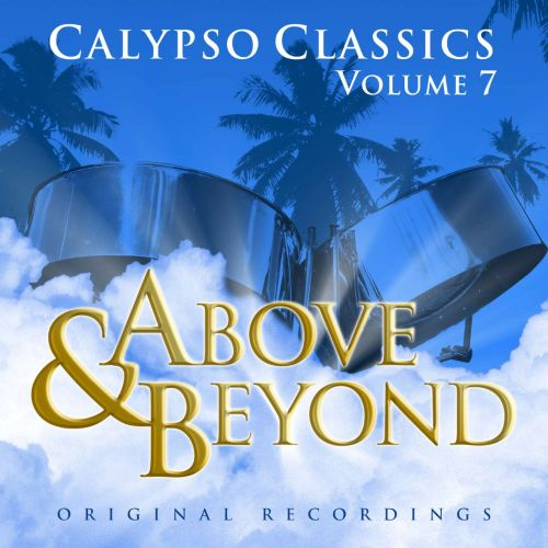 Above and Beyond: Calypso Classics, Vol. 7