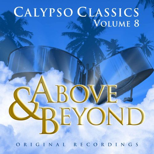 Above and Beyond: Calypso Classics, Vol. 8