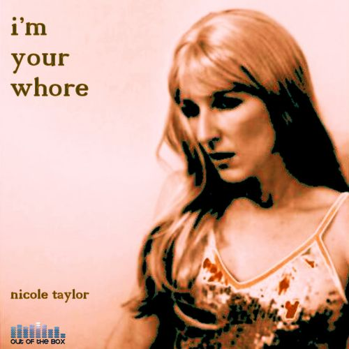 I'm Your Whore