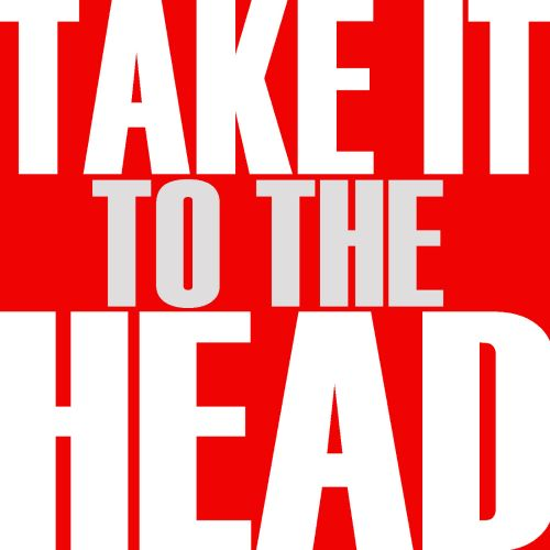 Take It to the Head
