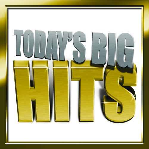 Today's Big Hits