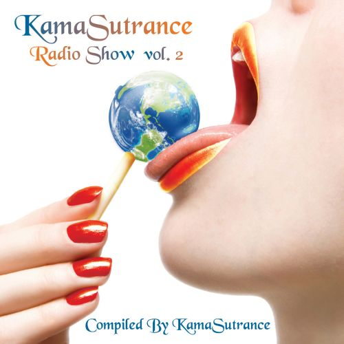 KamaSutrance Radio Show, Volume 2: Compiled By KamaSutrance