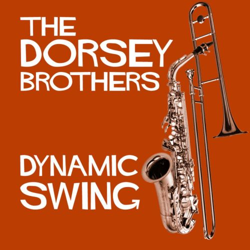 Dynamic Swing: The Dorsey Bothers