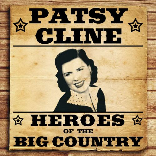 Heroes of the Big Country: Patsy Cline