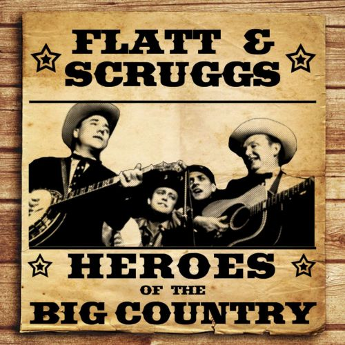 Heroes of the Big Country: Flatt and Scruggs