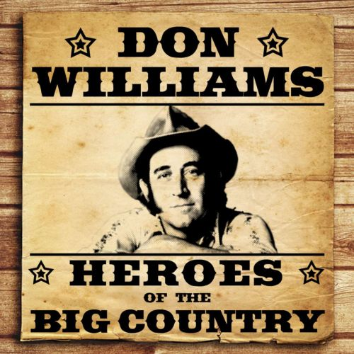 Heroes of the Big Country: Don Williams