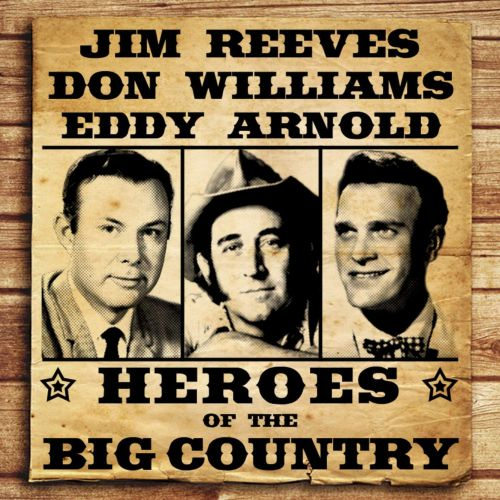 Heroes of the Big Country: Reeves, Williams, Arnold