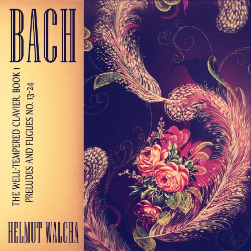 Bach: The Well-Tempered Clavier, Book 1 (Preludes and Fugues No. 13-24) [Remastered]