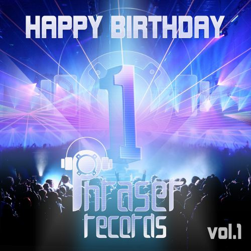 Happy Birthday Phraser Records, Vol.1