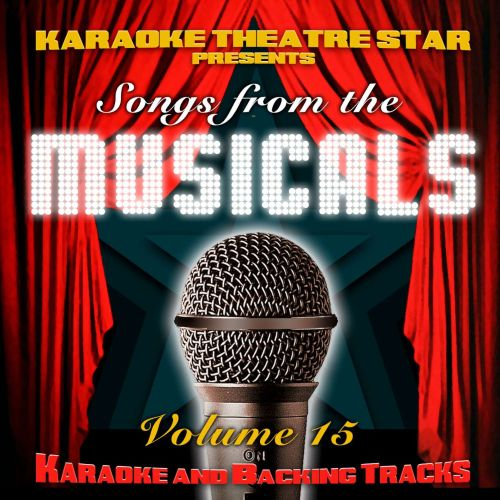 Karaoke Theatre Star Presents Songs From the Musicals, Vol. 15