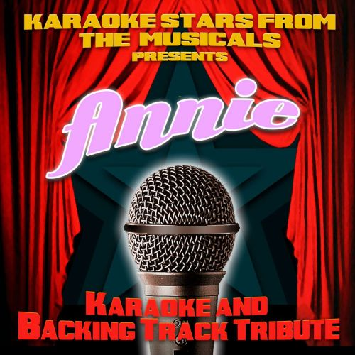 Karaoke Stars From the Musicals Presents Annie