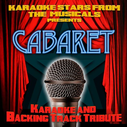 Karaoke Stars From the Musicals Presents Cabaret