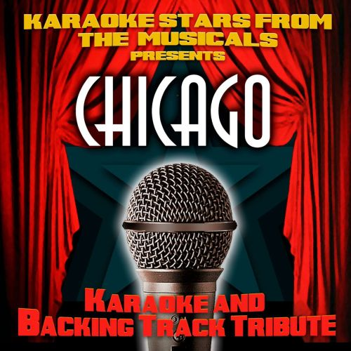 Karaoke Stars From the Musicals Presents Chicago