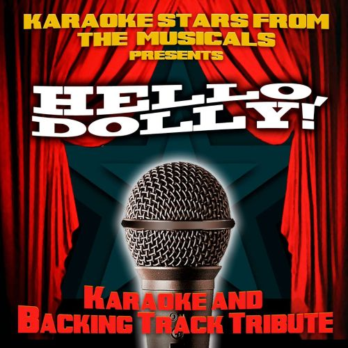 Karaoke Stars From the Musicals Presents Hello Dolly!