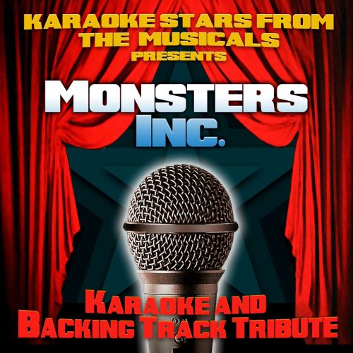 Karaoke Stars From the Musicals Presents Monsters Inc