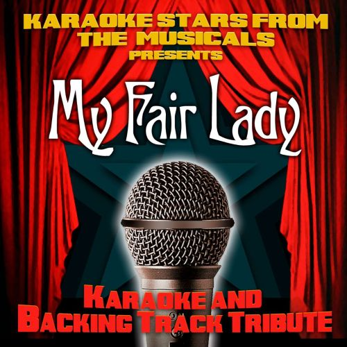 Karaoke Stars From the Musicals Presents My Fair Lady