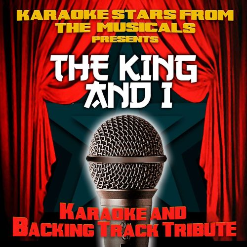 Karaoke Stars From the Musicals Presents the King and I