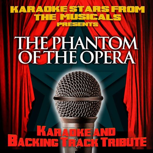 Karaoke Stars From the Musicals Presents the Phantom of the Opera