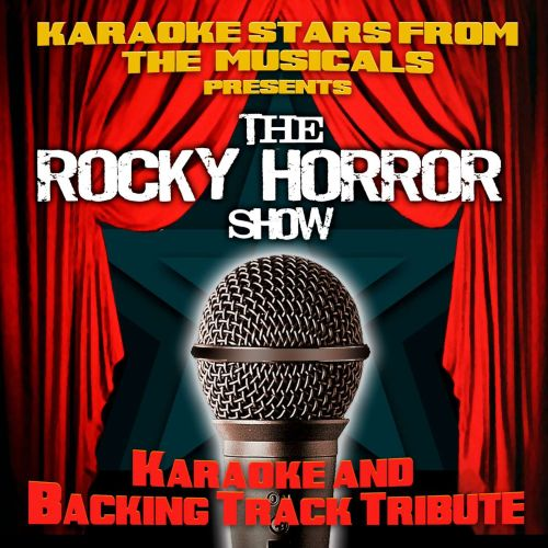 Karaoke Stars From the Musicals Presents the Rocky Horror Show