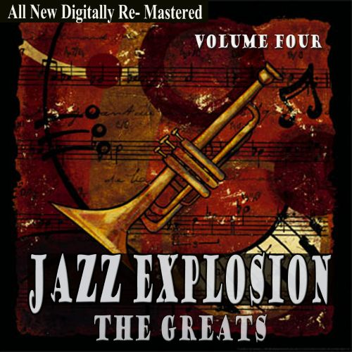 Jazz Explosion: The Greats, Vol. Four