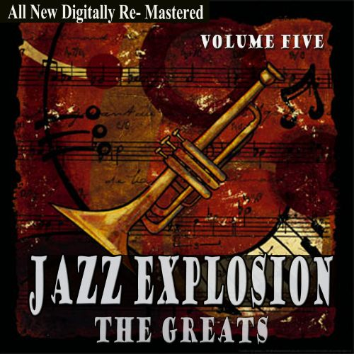 Jazz Explosion: The Greats, Vol. Five
