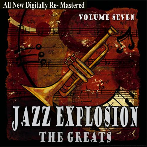 Jazz Explosion: The Greats, Vol. Seven
