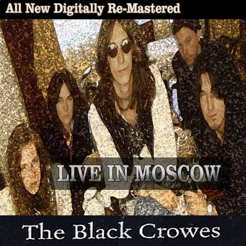 Black Crowes: Live in Moscow