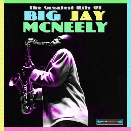 The  Greratest Hits of Big Jay McNeely