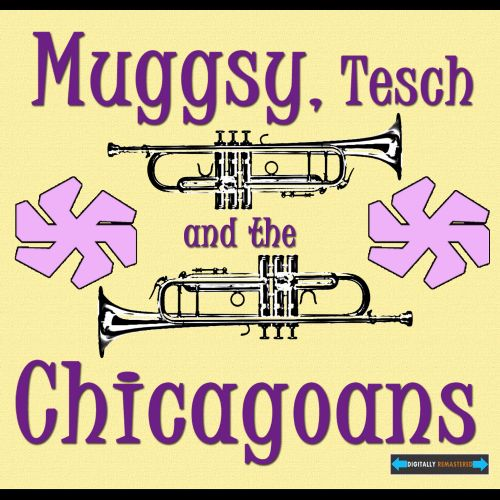 Muggsy, Tesch and the Chicagoans