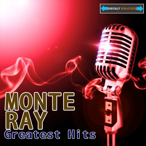 Monte Ray Greatest Hits