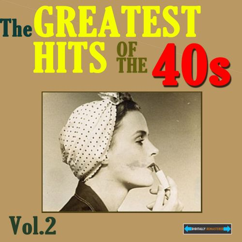The  Greatest Hits of the Forties, Vol. Two