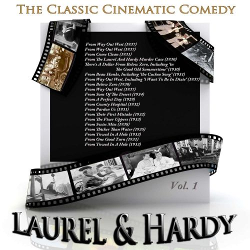 The  Classic Cinematic Comedy: Laurel & Hardy, Vol. 1