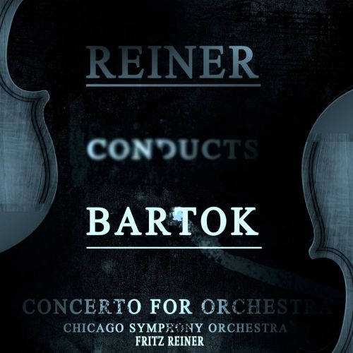 Reiner Conducts Bartok Concerto for Orchestra [Remastered]