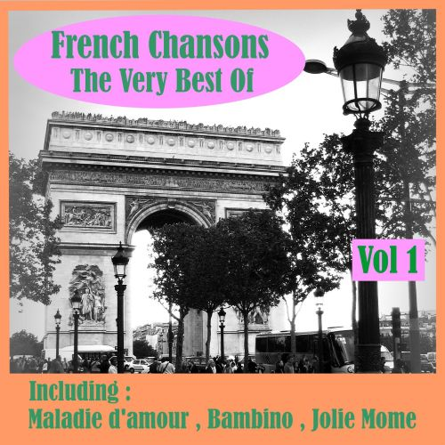 French Chansons the Very Best of, Vol. 1