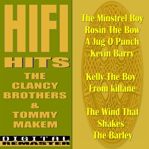 The Clancy Brothers and Tommy Makem HiFi Hits