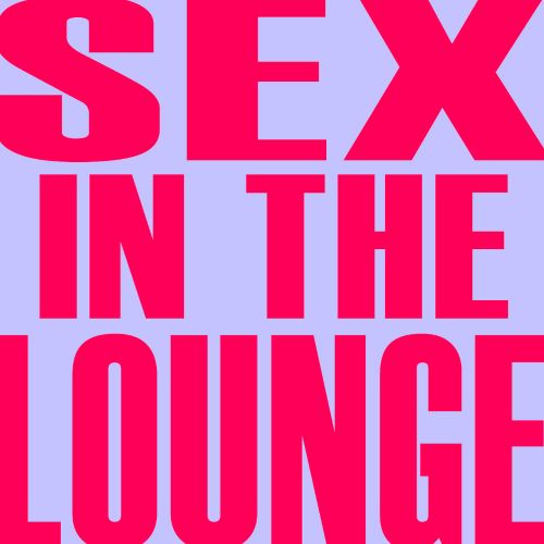 Sex In The Lounge