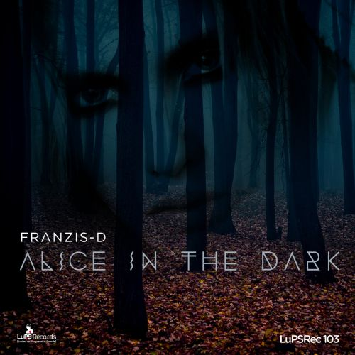 Alice in the Dark EP - Franzis-D | Songs, Reviews, Credits
