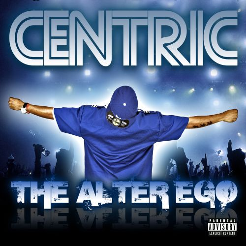 The Alter Ego - Centric | Songs, Reviews, Credits | AllMusic