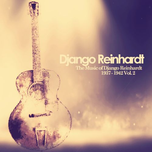 The  Music of Django Reinhardt 1937-1942, Vol. 2